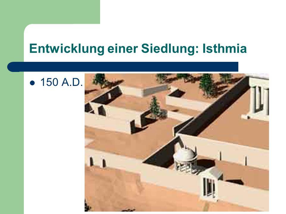 Entwicklung einer Siedlung: Isthmia 150 A.D.