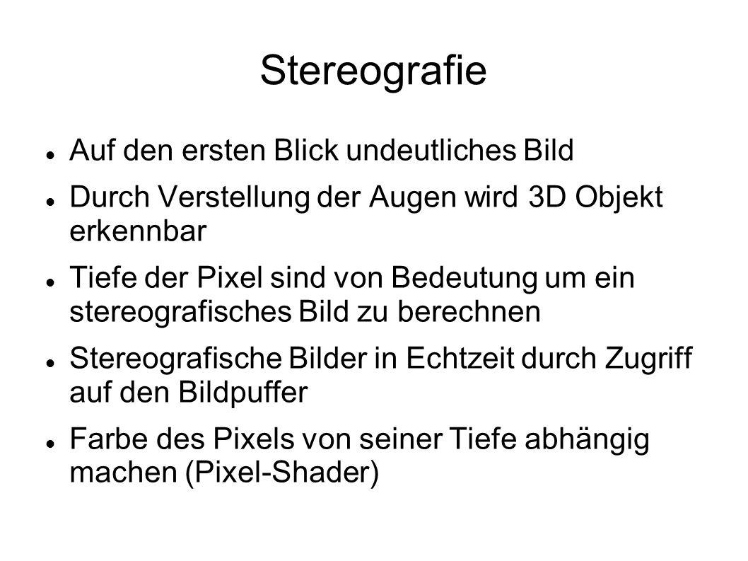Stereografie Auf den ersten Blick undeutliches Bild Durch Verstellung der Augen wird 3D Objekt erkennbar Tiefe der Pixel sind von Bedeutung um ein ste