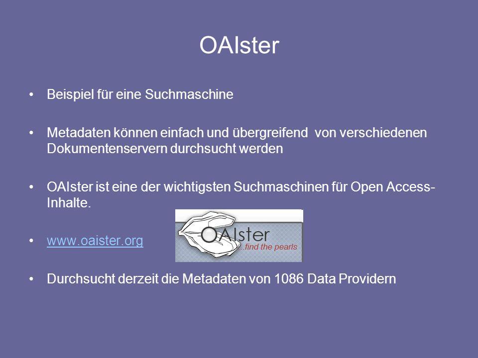 OAIster Beispiel für eine Suchmaschine Metadaten können einfach und übergreifend von verschiedenen Dokumentenservern durchsucht werden OAIster ist ein