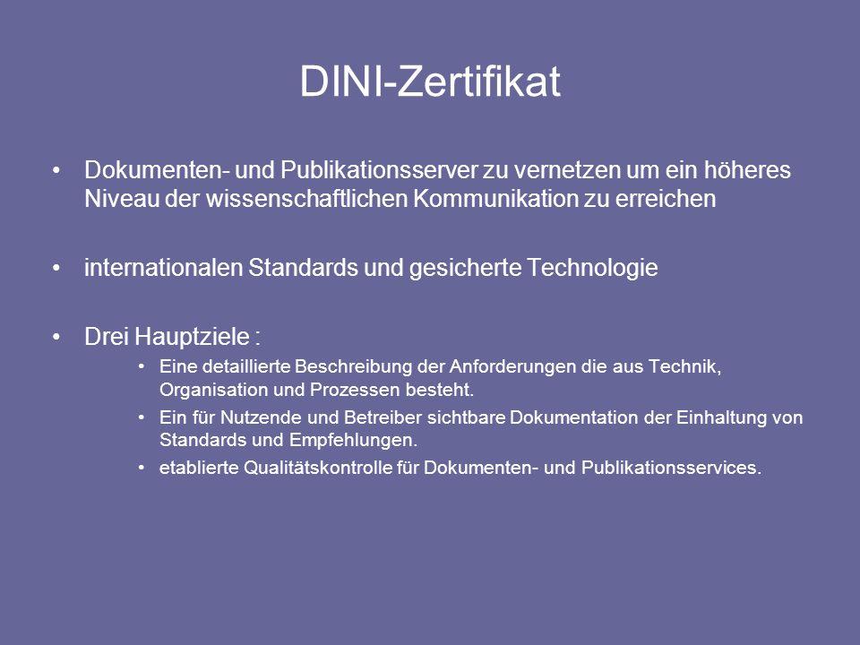 DINI-Zertifikat Dokumenten- und Publikationsserver zu vernetzen um ein höheres Niveau der wissenschaftlichen Kommunikation zu erreichen internationale