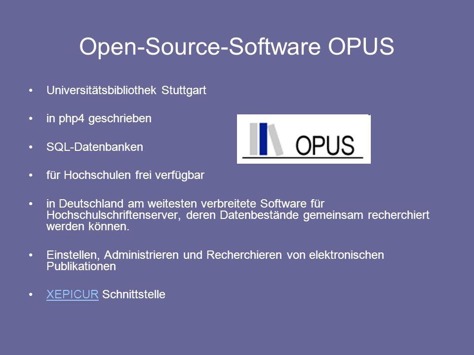 Open-Source-Software OPUS Universitätsbibliothek Stuttgart in php4 geschrieben SQL-Datenbanken für Hochschulen frei verfügbar in Deutschland am weites