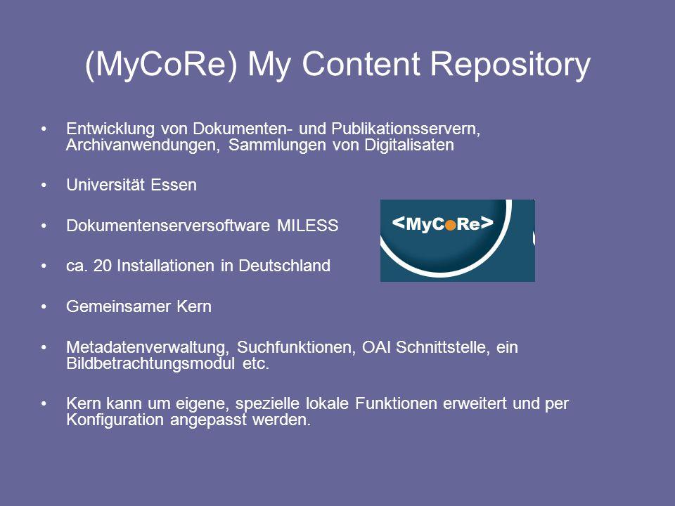 (MyCoRe) My Content Repository Entwicklung von Dokumenten- und Publikationsservern, Archivanwendungen, Sammlungen von Digitalisaten Universität Essen