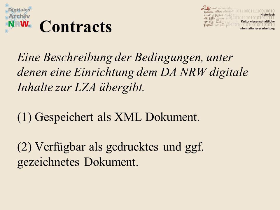 Eine Beschreibung der Bedingungen, unter denen eine Einrichtung dem DA NRW digitale Inhalte zur LZA übergibt. (1) Gespeichert als XML Dokument. (2) Ve