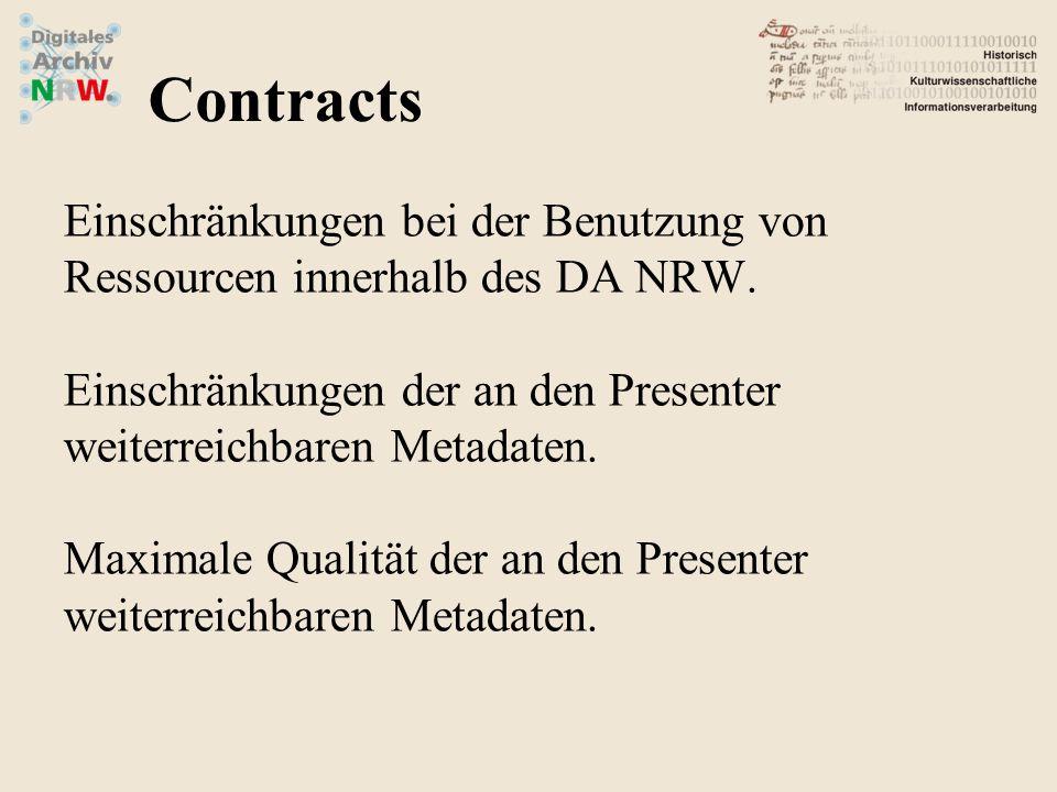 Einschränkungen bei der Benutzung von Ressourcen innerhalb des DA NRW. Einschränkungen der an den Presenter weiterreichbaren Metadaten. Maximale Quali