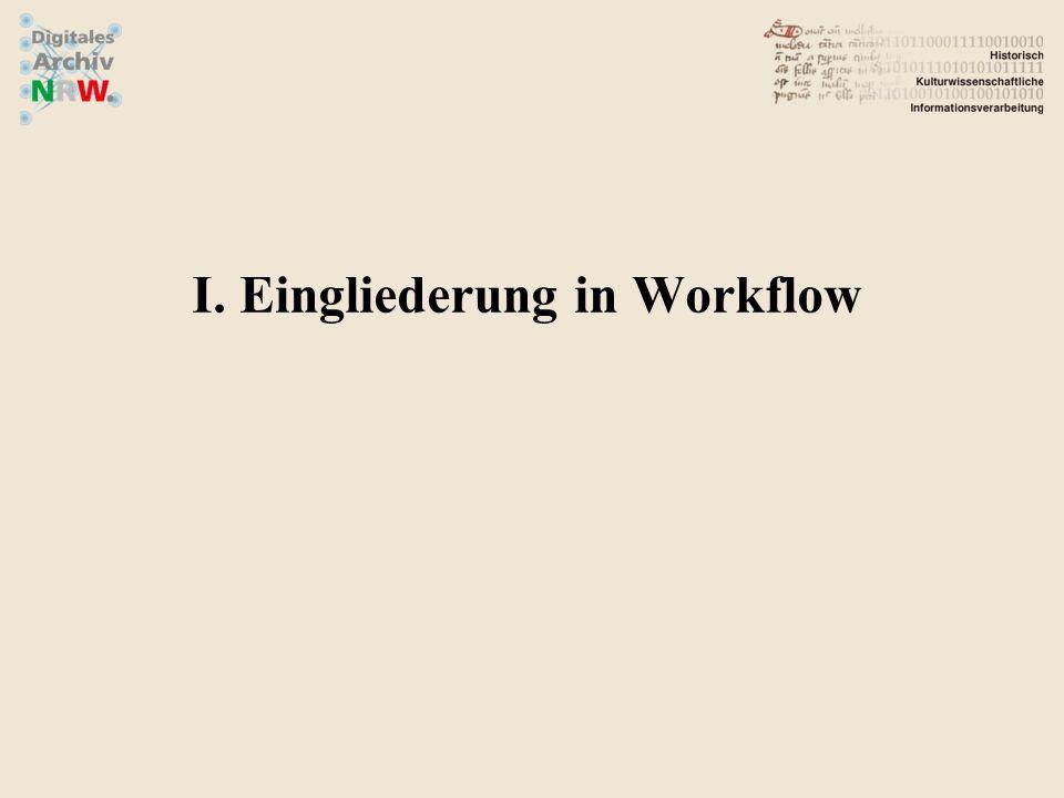 I. Eingliederung in Workflow