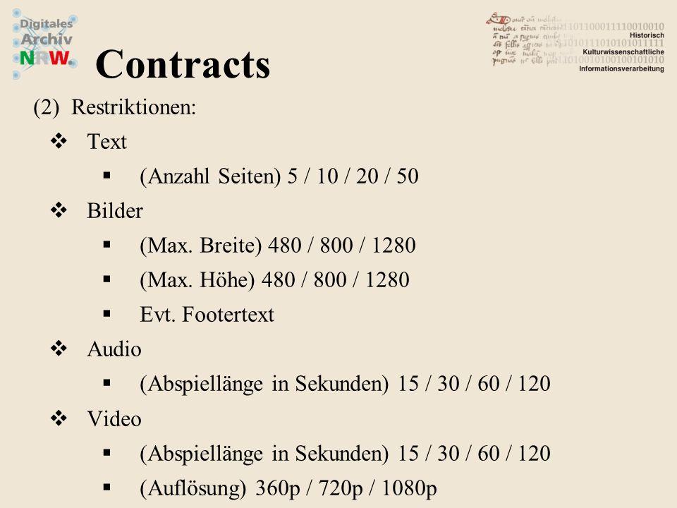 (2)Restriktionen: Text (Anzahl Seiten) 5 / 10 / 20 / 50 Bilder (Max. Breite) 480 / 800 / 1280 (Max. Höhe) 480 / 800 / 1280 Evt. Footertext Audio (Absp