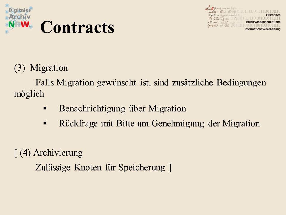 (3)Migration Falls Migration gewünscht ist, sind zusätzliche Bedingungen möglich Benachrichtigung über Migration Rückfrage mit Bitte um Genehmigung der Migration [ (4) Archivierung Zulässige Knoten für Speicherung ] Contracts