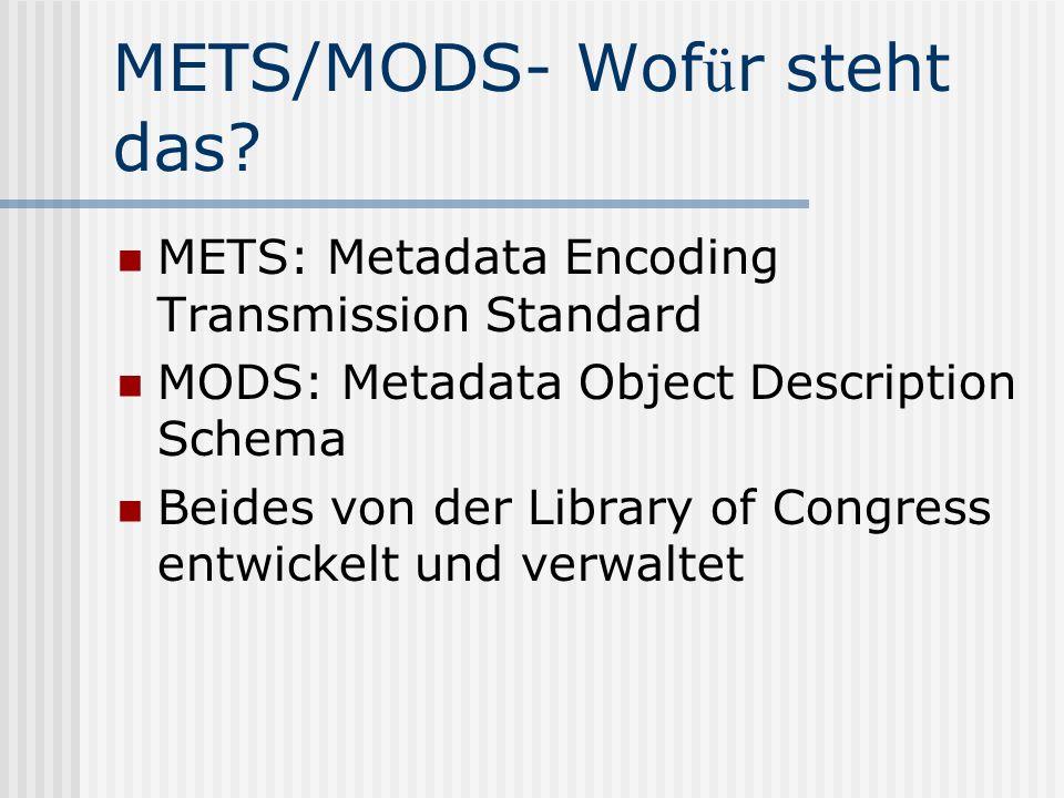 METS/MODS- Wof ü r steht das.