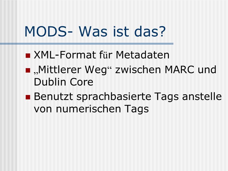 MODS- Was ist das.