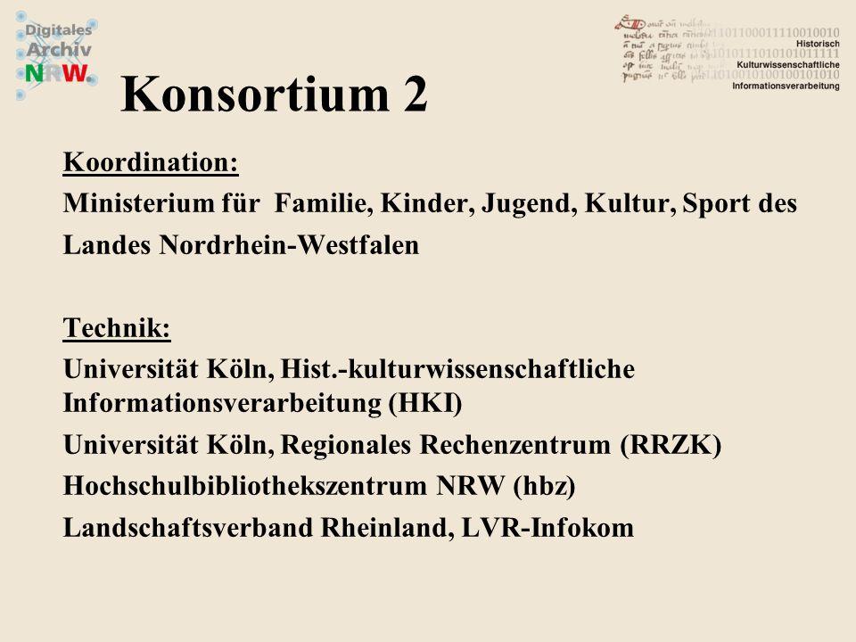 Koordination: Ministerium für Familie, Kinder, Jugend, Kultur, Sport des Landes Nordrhein-Westfalen Technik: Universität Köln, Hist.-kulturwissenschaf