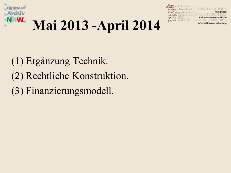 (1)Ergänzung Technik. (2)Rechtliche Konstruktion. (3)Finanzierungsmodell. Mai 2013 -April 2014