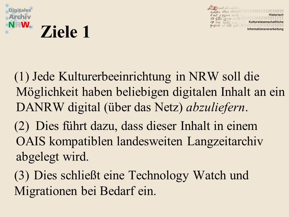(1)Jede Kulturerbeeinrichtung in NRW soll die Möglichkeit haben beliebigen digitalen Inhalt an ein DANRW digital (über das Netz) abzuliefern. (2) Dies