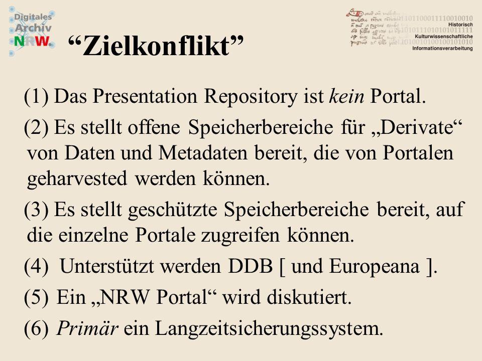 (1)Das Presentation Repository ist kein Portal. (2)Es stellt offene Speicherbereiche für Derivate von Daten und Metadaten bereit, die von Portalen geh