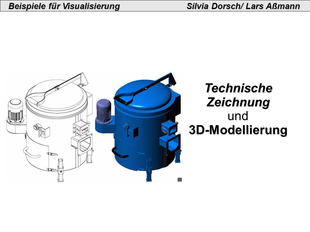 Technische Zeichnung und3D-Modellierung Beispiele für VisualisierungSilvia Dorsch/ Lars Aßmann