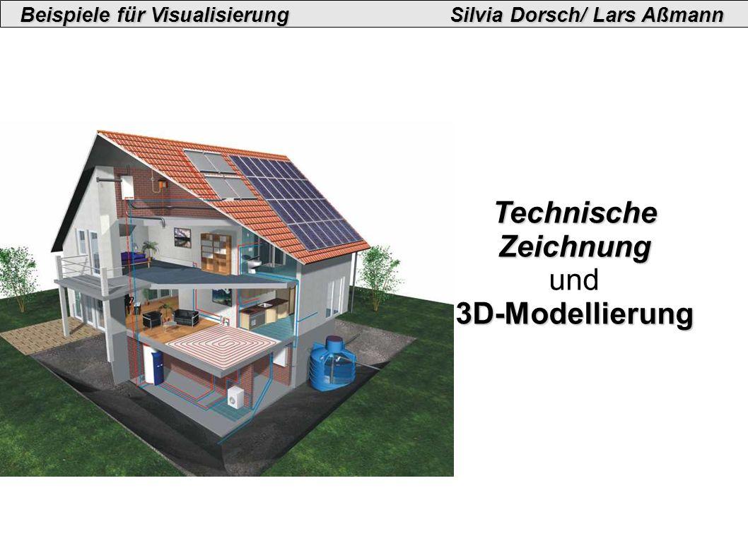 Beispiele für VisualisierungSilvia Dorsch/ Lars Aßmann Technische Zeichnung und3D-Modellierung