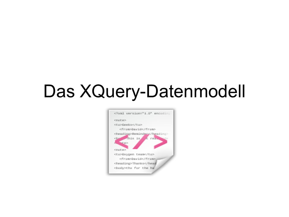 Das XQuery-Datenmodell