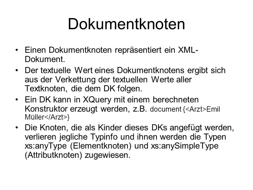Dokumentknoten Einen Dokumentknoten repräsentiert ein XML- Dokument.