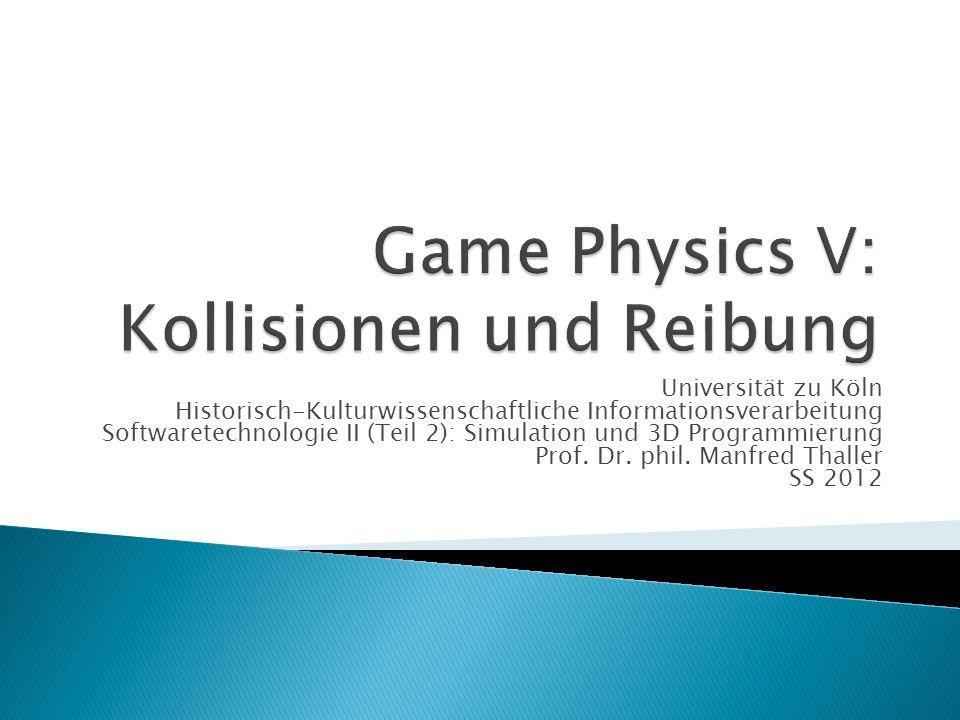 Universität zu Köln Historisch-Kulturwissenschaftliche Informationsverarbeitung Softwaretechnologie II (Teil 2): Simulation und 3D Programmierung Prof.