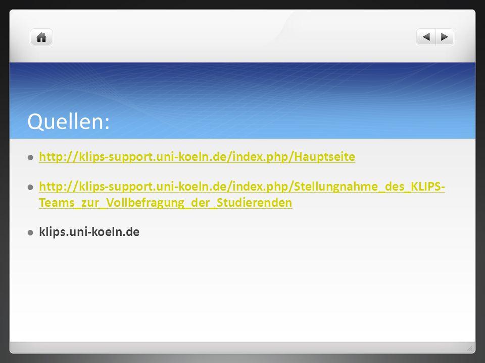 Quellen: http://klips-support.uni-koeln.de/index.php/Hauptseite http://klips-support.uni-koeln.de/index.php/Stellungnahme_des_KLIPS- Teams_zur_Vollbef
