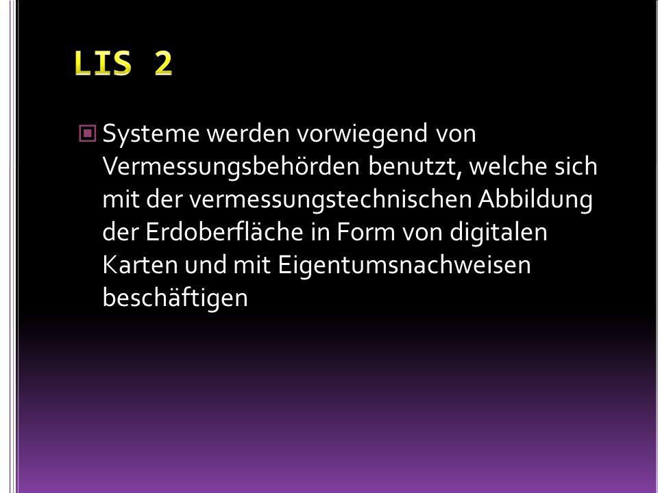 Systeme werden vorwiegend von Vermessungsbehörden benutzt, welche sich mit der vermessungstechnischen Abbildung der Erdoberfläche in Form von digitale