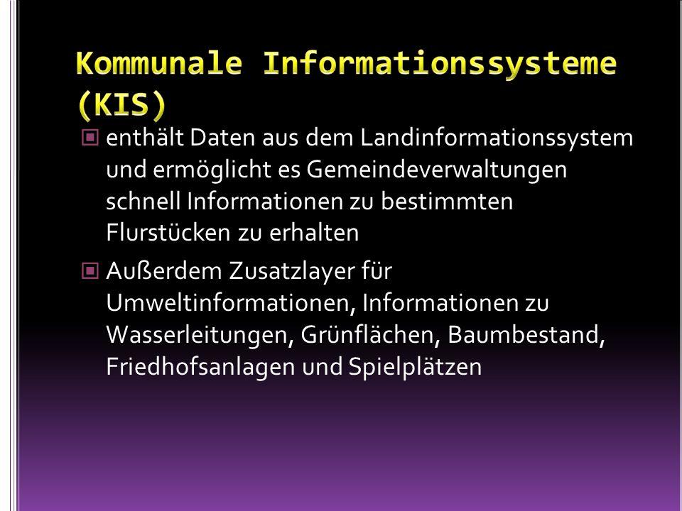 enthält Daten aus dem Landinformationssystem und ermöglicht es Gemeindeverwaltungen schnell Informationen zu bestimmten Flurstücken zu erhalten Außerd