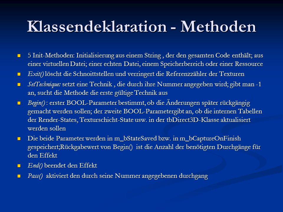Klassendeklaration - Methoden 5 Init-Methoden: Initialisierung aus einem String, der den gesamten Code enthält; aus einer virtuellen Datei; einer echt
