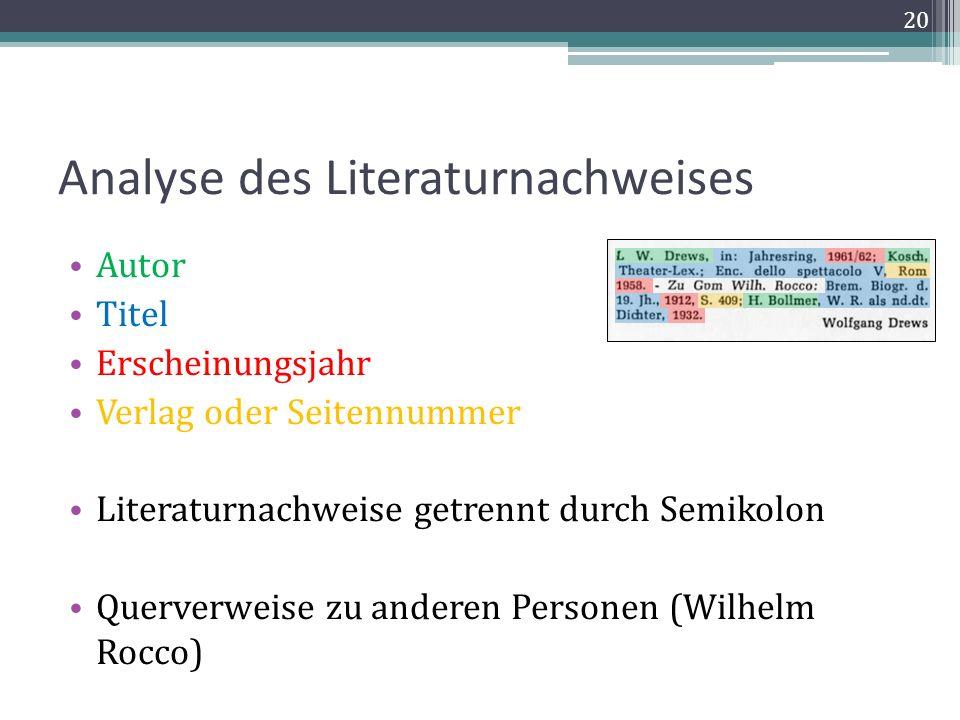 Analyse des Literaturnachweises Autor Titel Erscheinungsjahr Verlag oder Seitennummer Literaturnachweise getrennt durch Semikolon Querverweise zu anderen Personen (Wilhelm Rocco) 20