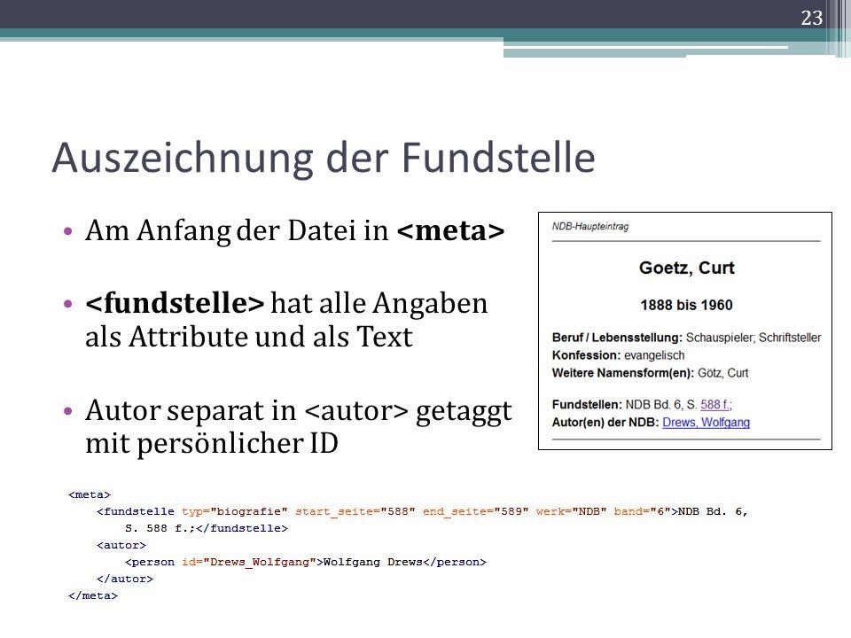 Auszeichnung der Fundstelle Am Anfang der Datei in hat alle Angaben als Attribute und als Text Autor separat in getaggt mit persönlicher ID 23