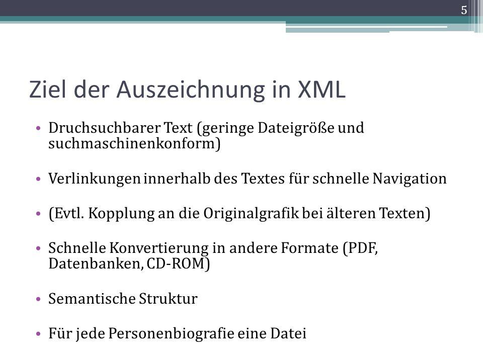 Ziel der Auszeichnung in XML Druchsuchbarer Text (geringe Dateigröße und suchmaschinenkonform) Verlinkungen innerhalb des Textes für schnelle Navigation (Evtl.