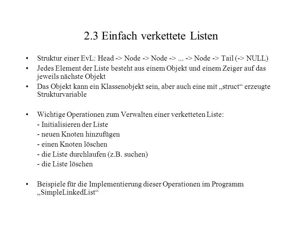 2.3 Einfach verkettete Listen Struktur einer EvL: Head -> Node -> Node ->...