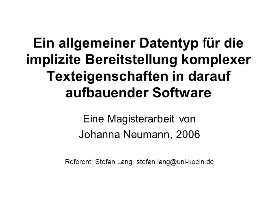 Übersicht 1.Einleitung 2.Darstellung von Text 3.Markup-Sprachen 4.Überlappungsproblem 5.Lösungsansätze zum Überlappungsproblem 6.Zeichenketten in der Programmierung 7.Die Klassen XChar, XTextData und XText für erweiterte Zeichen 8.Fazit