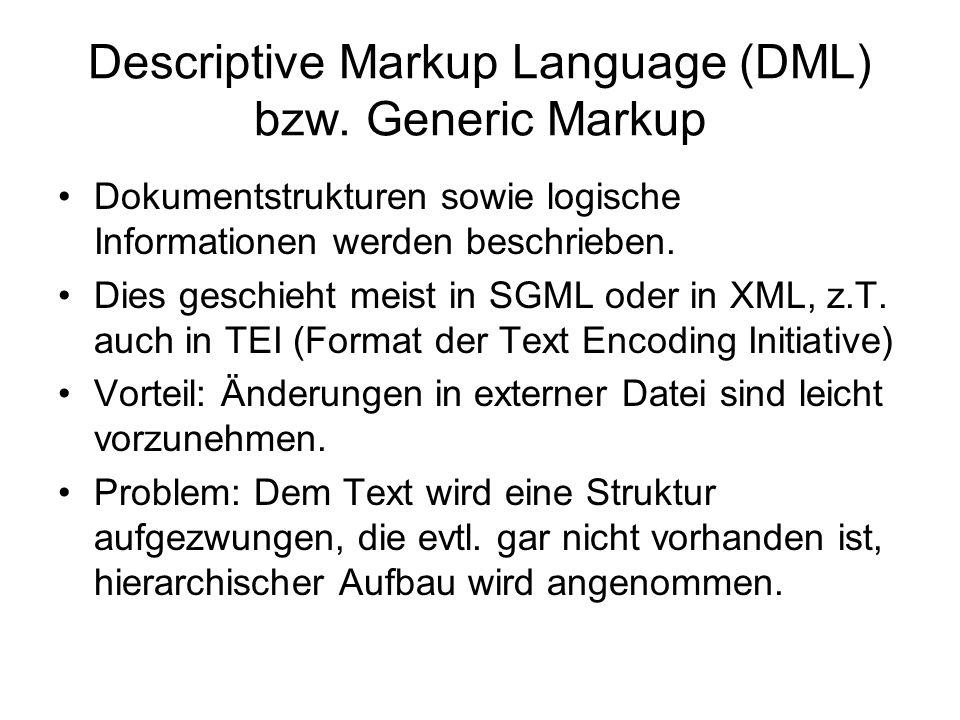 3 Probleme der Descriptive Markup Language (DML) nach Ted Nelson 1.Editierbarkeit der Dokumente (…SGML is not a working format.) -> Bei der Überarbeitung eines Dokuments gerät die Reihenfolge der Tags durcheinander.