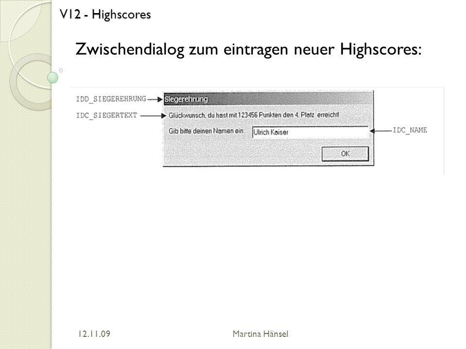 V12 - Highscores Zwischendialog zum eintragen neuer Highscores: 12.11.09 Martina Hänsel