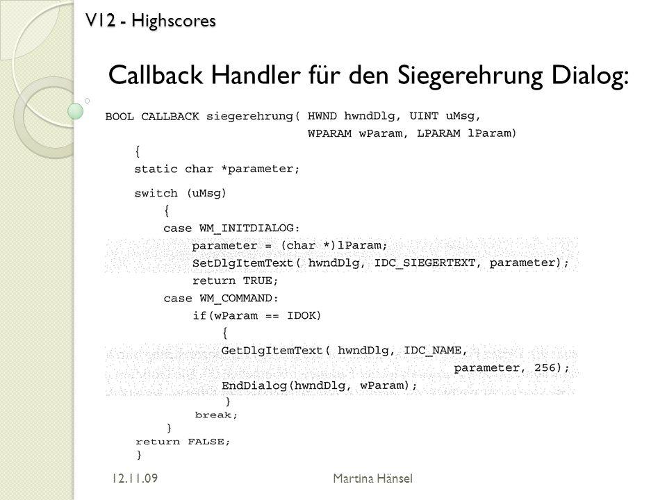 V12 - Highscores Callback Handler für den Siegerehrung Dialog: 12.11.09 Martina Hänsel