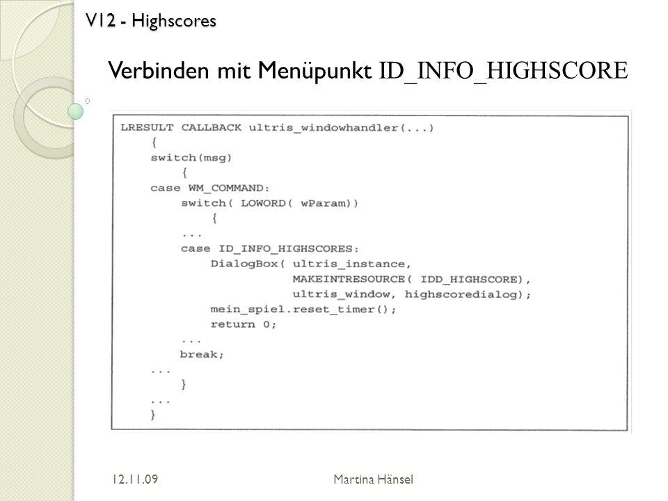 V12 - Highscores Verbinden mit Menüpunkt ID_INFO_HIGHSCORE 12.11.09 Martina Hänsel
