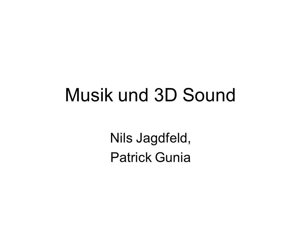Musik und 3D Sound Nils Jagdfeld, Patrick Gunia