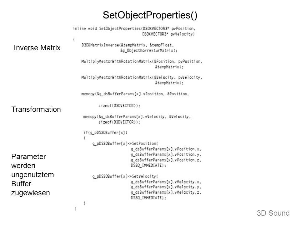 SetObjectProperties() Inverse Matrix Parameter werden ungenutztem Buffer zugewiesen Transformation 3D Sound