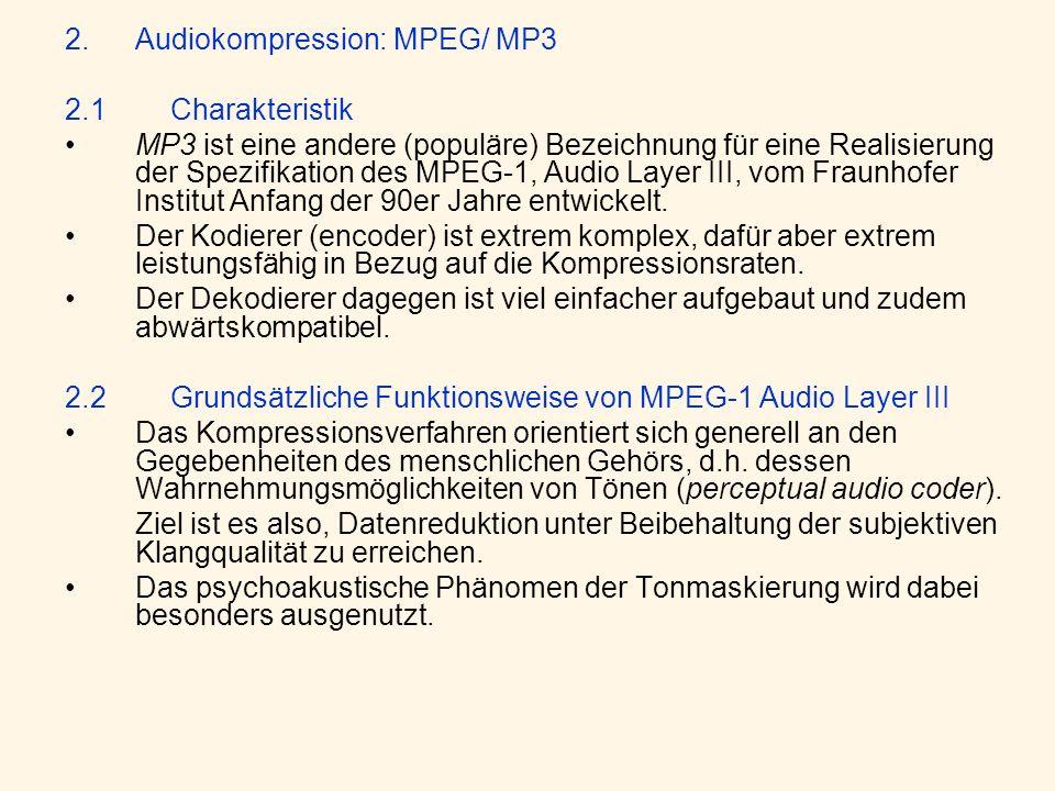 2.Audiokompression: MPEG/ MP3 2.1Charakteristik MP3 ist eine andere (populäre) Bezeichnung für eine Realisierung der Spezifikation des MPEG-1, Audio L
