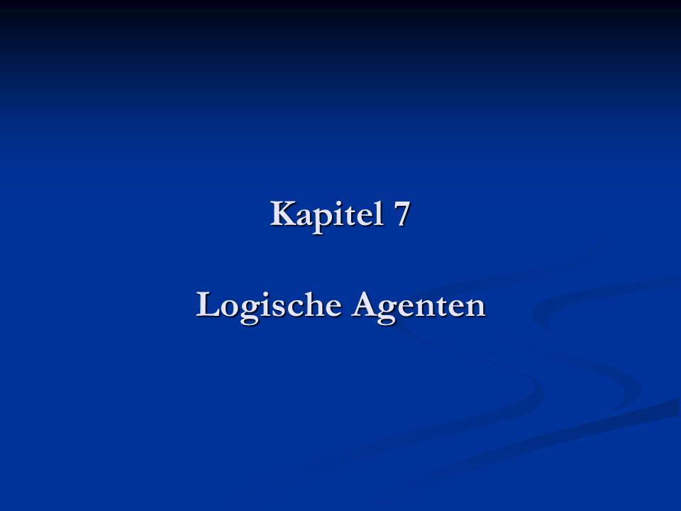 Kapitel 7 Logische Agenten