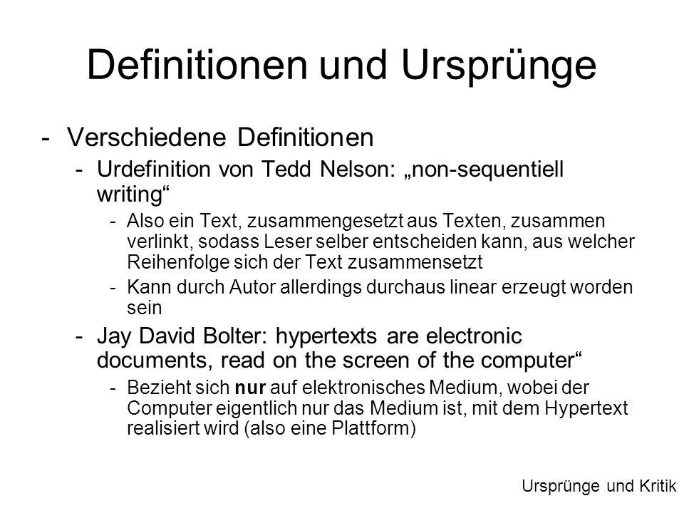 Definitionen und Ursprünge -Verschiedene Definitionen -Urdefinition von Tedd Nelson: non-sequentiell writing -Also ein Text, zusammengesetzt aus Texte