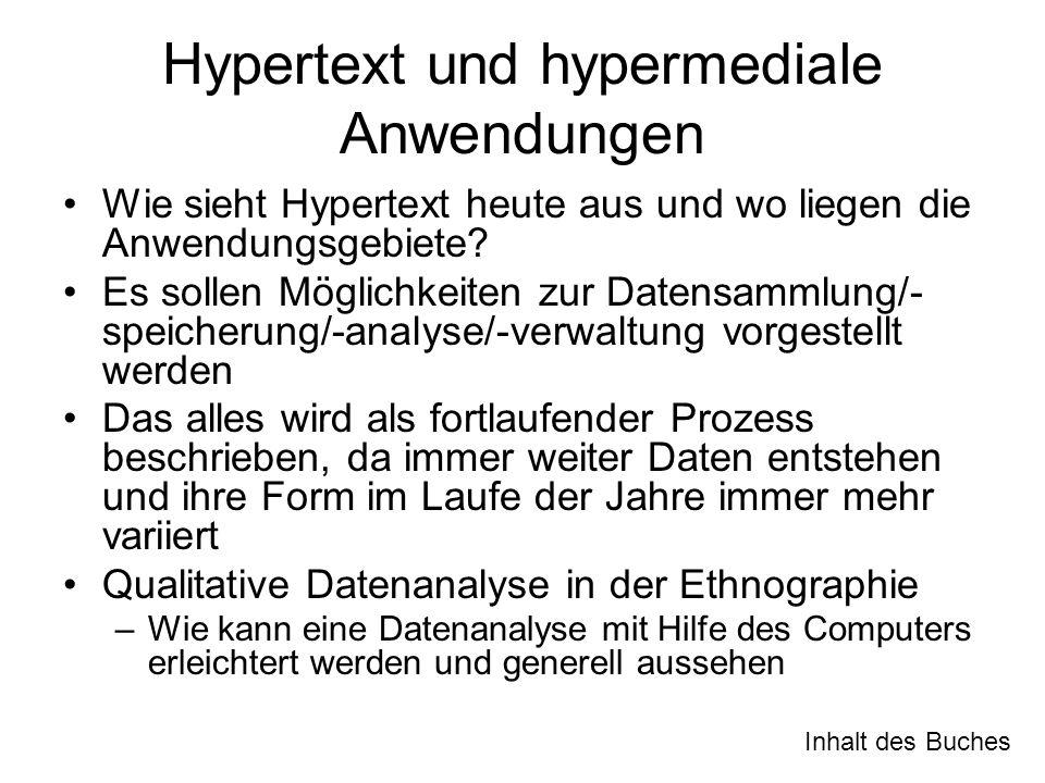 Gliederung (1)Wachsende Bedeutung des Computers in der qualitativen Datenanalyse (1)Rückblick (2)Code and retrieve Konzept & Beispiele (2)Hypertext (1)Grundlegendes Konzept (2)Beispiel: Guide (3)Hypertext & Hypermedia (4)Ursprünge und Kritik (5)Verschiedene Hypertextsysteme (6)Hypertext und das WWW (7)Freiheiten und Vorgaben bei der Erstellung von hypertextualen Anwendungen (8)Zukunft (9)Vergleich mit CAQDAS und Coding Gliederung