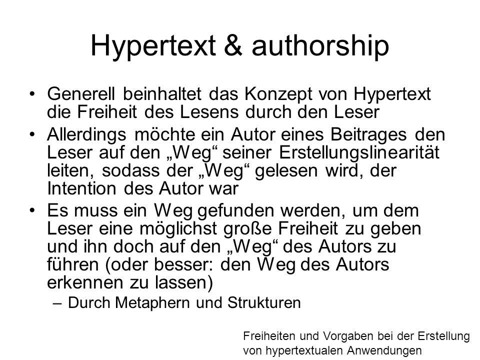 Hypertext & authorship Generell beinhaltet das Konzept von Hypertext die Freiheit des Lesens durch den Leser Allerdings möchte ein Autor eines Beitrag