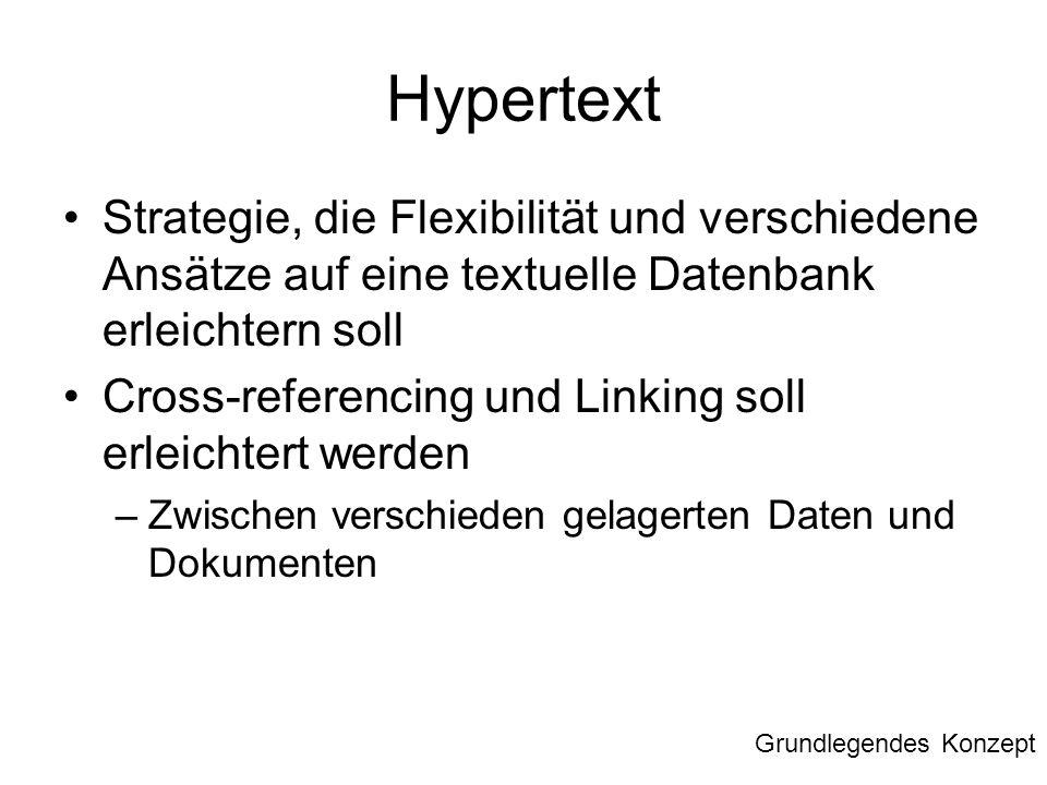 Hypertext Strategie, die Flexibilität und verschiedene Ansätze auf eine textuelle Datenbank erleichtern soll Cross-referencing und Linking soll erleic