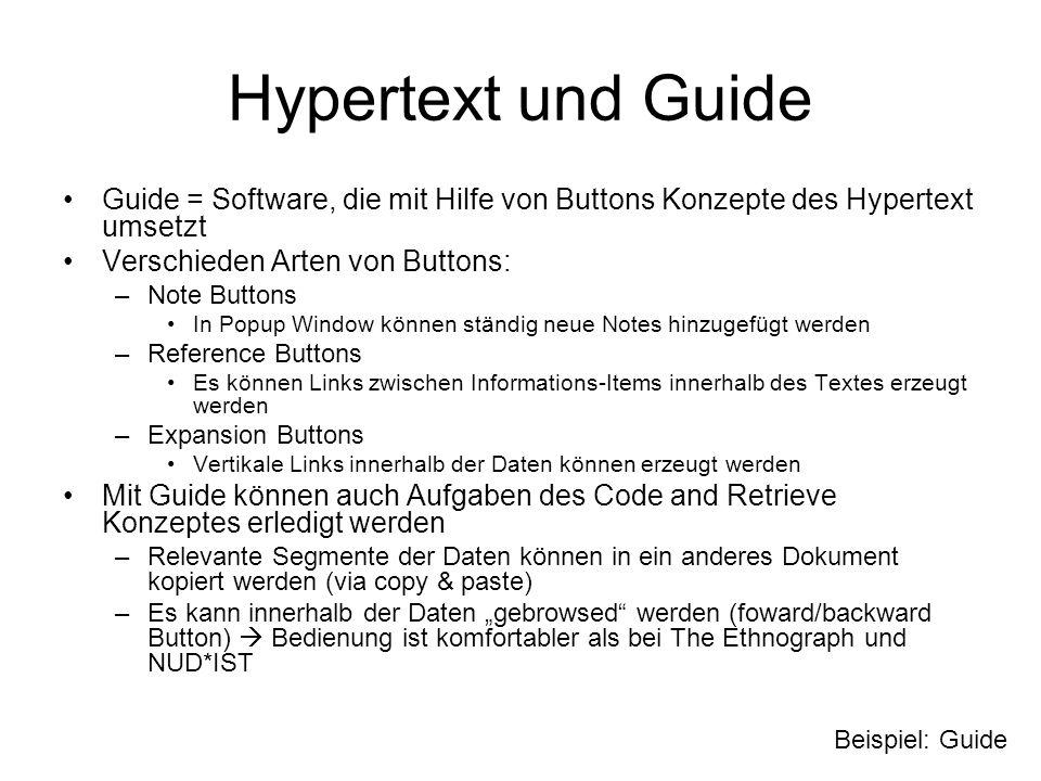 Hypertext und Guide Guide = Software, die mit Hilfe von Buttons Konzepte des Hypertext umsetzt Verschieden Arten von Buttons: –Note Buttons In Popup W