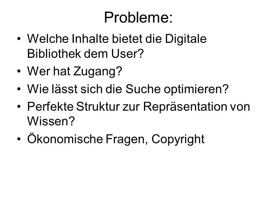 Probleme: Welche Inhalte bietet die Digitale Bibliothek dem User.