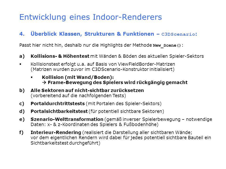 Entwicklung eines Indoor-Renderers 4.Überblick Klassen, Strukturen & Funktionen – C3DScenario : Passt hier nicht hin, deshalb nur die Highlights der M