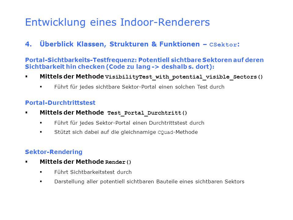 Entwicklung eines Indoor-Renderers 4.Überblick Klassen, Strukturen & Funktionen – CSektor : Portal-Sichtbarkeits-Testfrequenz: Potentiell sichtbare Se