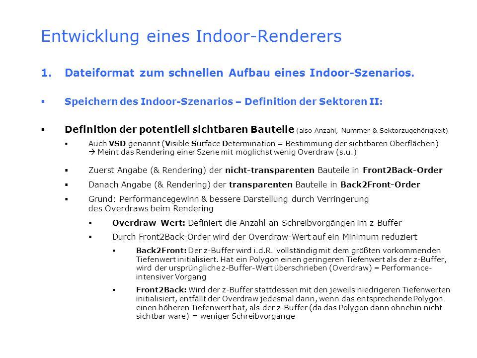 Entwicklung eines Indoor-Renderers 1. Dateiformat zum schnellen Aufbau eines Indoor-Szenarios. Speichern des Indoor-Szenarios – Definition der Sektore