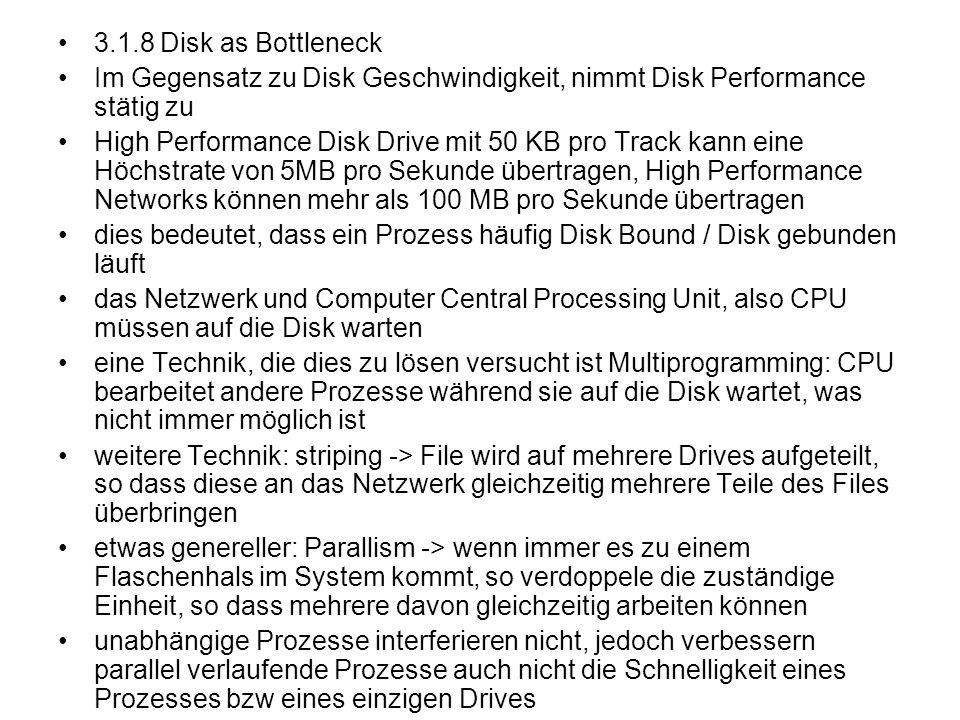 3.1.8 Disk as Bottleneck Im Gegensatz zu Disk Geschwindigkeit, nimmt Disk Performance stätig zu High Performance Disk Drive mit 50 KB pro Track kann e