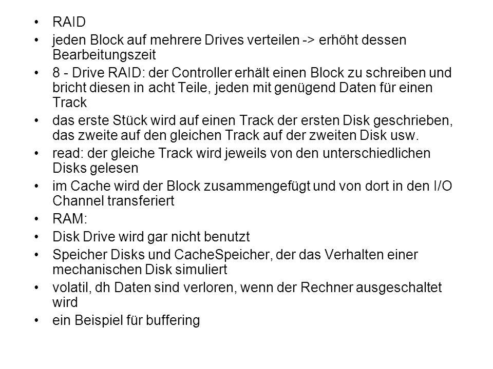 RAID jeden Block auf mehrere Drives verteilen -> erhöht dessen Bearbeitungszeit 8 - Drive RAID: der Controller erhält einen Block zu schreiben und bri